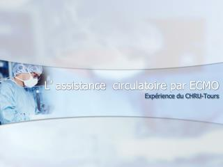 L' assistance   circulatoire  par ECMO