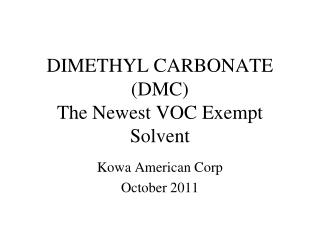 DIMETHYL CARBONATE (DMC) The Newest VOC Exempt Solvent