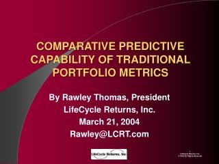 COMPARATIVE PREDICTIVE CAPABILITY OF TRADITIONAL PORTFOLIO METRICS