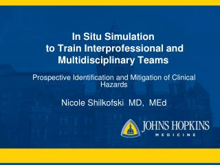 In Situ Simulation  to Train Interprofessional and Multidisciplinary Teams