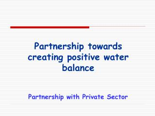 Partnership towards creating positive water balance