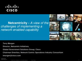 Netcentricity -  A view of the challenges of implementing a network-enabled capability