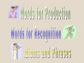 Words for Production