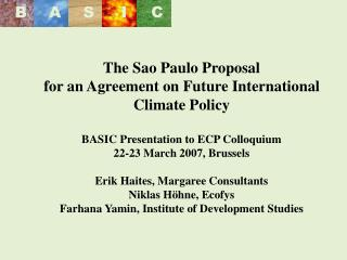 The Sao Paulo Proposal  for an Agreement on Future International Climate Policy