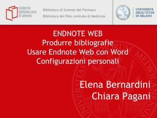 ENDNOTE WEB Produrre bibliografie Usare Endnote Web con Word Configurazioni personali