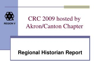 CRC 2009 hosted by     Akron/Canton Chapter