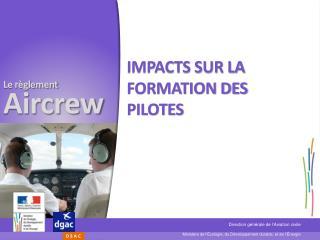 Impacts sur la formation des pilotes