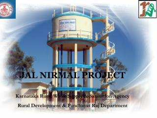 JAL NIRMAL PROJECT Karnataka Rural Water Supply & Sanitation Agency