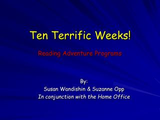 Ten Terrific Weeks!