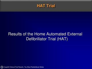 Results of the Home Automated External Defibrillator Trial HAT