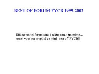 BEST OF FORUM FYCB 1999-2002