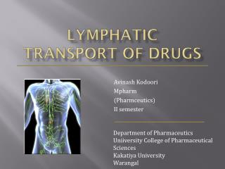 LYMPHATIC TRANSPORT OF  D RUGS