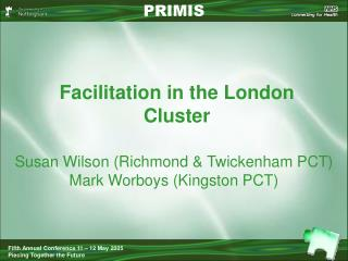 Facilitation in the London Cluster
