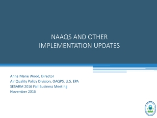 NAAQS AND OTHER IMPLEMENTATION UPDATES