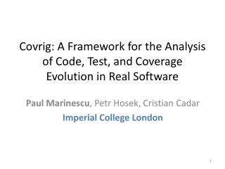 Covrig : A Framework for the Analysis of Code, Test, and Coverage Evolution in Real Software