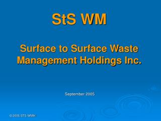 StS WM Surface to Surface Waste Management Holdings Inc.