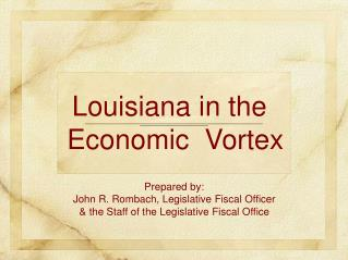 Louisiana in the Economic  Vortex