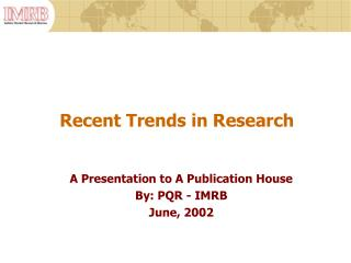 Recent Trends in Research