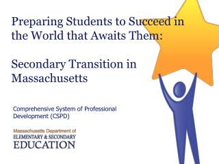 Preparing Students to Succeed in the World that Awaits Them: Secondary Transition in Massachusetts