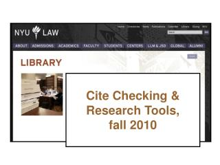 Cite Checking & Research Tools,  fall 2010