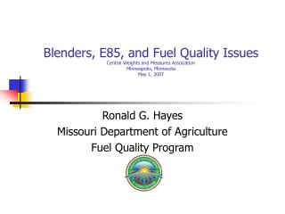 Blenders, E85, and Fuel Quality Issues Central Weights and Measures Association Minneapolis, Minnesota May 1, 2007