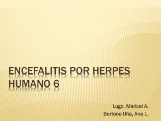 Encefalitis por Herpes Humano 6