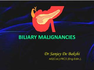 BILIARY MALIGNANCIES