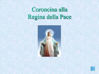 Coroncina alla  Regina della Pace