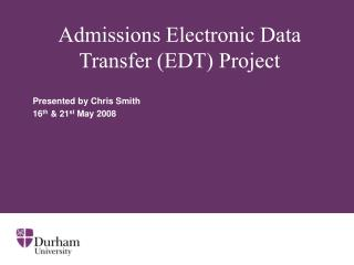 Admissions Electronic Data Transfer (EDT) Project