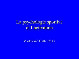 La psychologie sportive  et l'activation