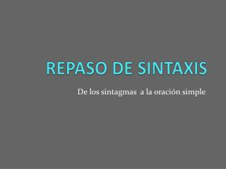 REPASO DE SINTAXIS