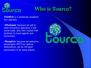 TOURCO  is a wholesale receptive tour operator