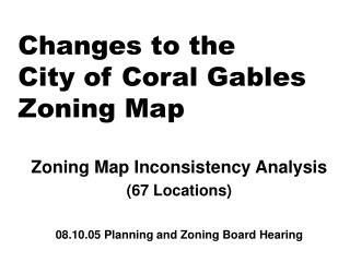 Changes to the  City of Coral Gables Zoning Map