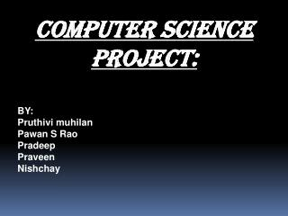 COMPUTER SCIENCE PROJECT: