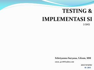 TESTING & IMPLEMENTASI SI