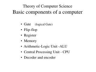 Theory of Computer Science Basic components of a computer