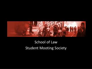School of Law Student Mooting Society