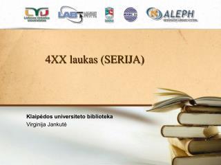 4XX  laukas (SERIJA)
