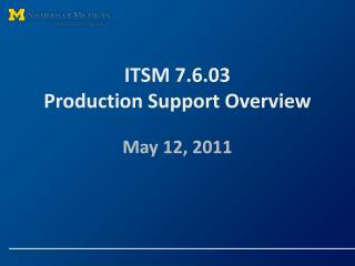 ITSM 7.6.03 Production Support Overview