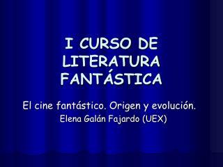 I CURSO DE LITERATURA FANTÁSTICA