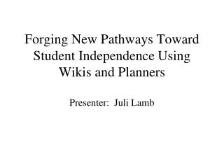 Forging New Pathways Toward Student Independence Using Wikis and Planners