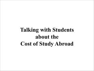 Talking with Students about the Cost of Study Abroad