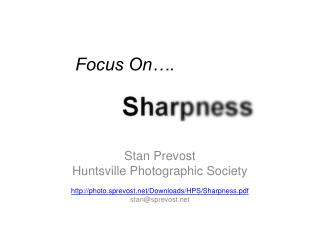 Focus On…. Sharpness