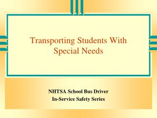 Transporting Students With  Special Needs
