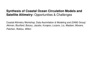 Synthesis of Coastal Ocean Circulation Models and Satellite Altimetry:  Opportunities & Challenges