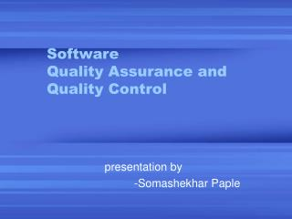 Software  Quality Assurance and Quality Control