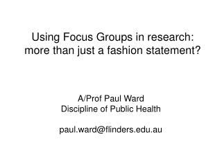 Using Focus Groups in research: more than just a fashion statement