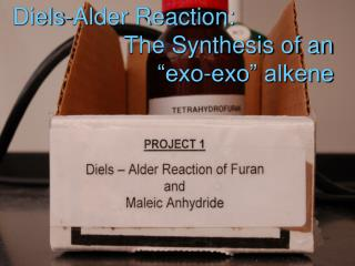 Diels-Alder Reaction: The Synthesis of an