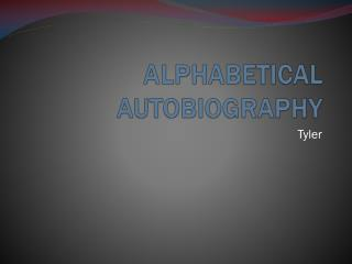 ALPHABETICAL AUTOBIOGRAPHY