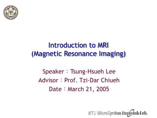 Introduction to MRI (Magnetic Resonance Imaging)